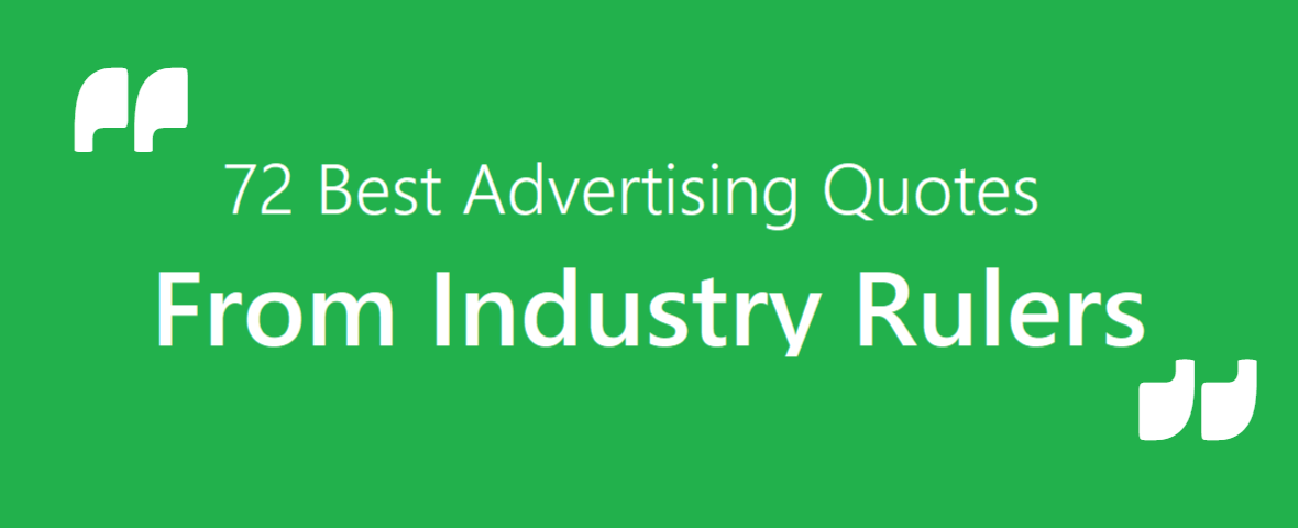 75 Best Advertising Quotes From Industry Rulers August Communications
